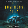 Caitlin Starling - The Luminous Dead  artwork