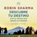 Descubre tu destino con el monje que vendió su Ferrari - Robin Sharma