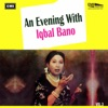 An Evening With Iqbal Bano Vol. 3