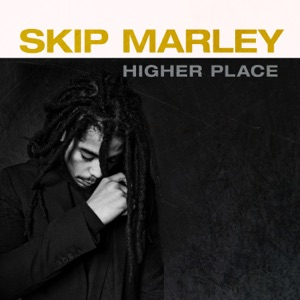Skip Marley - Make Me Feel feat. Rick Ross & Ari Lennox