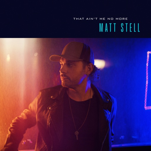 Art for That Ain't Me No More by Matt Stell