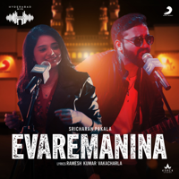 Evaremanina (Hyderabad Gig) - Single