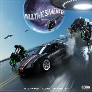 Tyla Yaweh - All the Smoke feat. Gunna & Wiz Khalifa