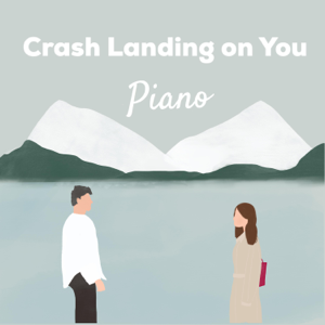 Minnz Piano - Crash Landing on You: The Piano Collection