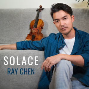 Ray Chen - Solace - EP