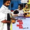 Waisa Bhi Hota Hai - Part II