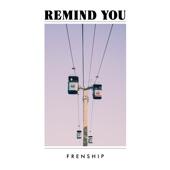 FRENSHIP - Remind You(Edit)