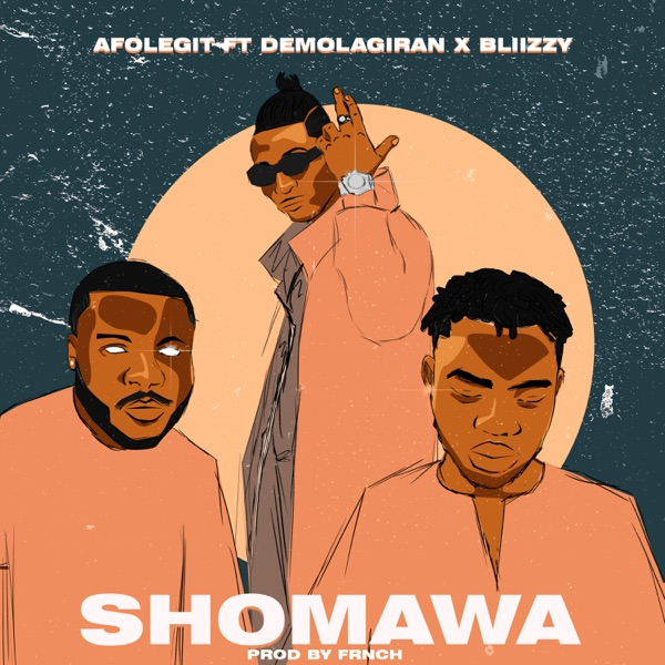 Shomawa (feat. Bliizzy & DemolaGiran) - Single