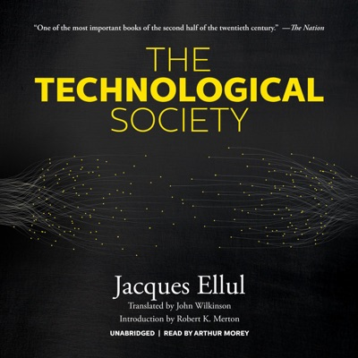 The Technological Society (Unabridged)