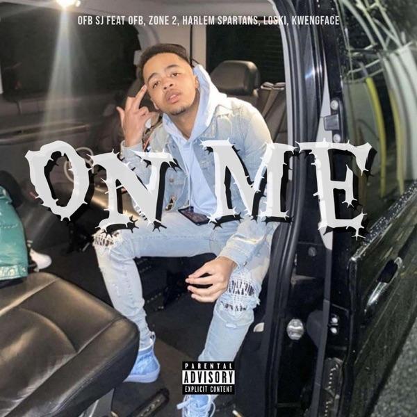 On Me (feat. OFB, Zone 2, Harlem Spartans, Kwengface & Loski) - Single