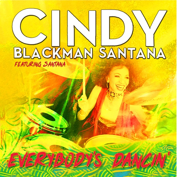 Everybody's Dancin' (feat. Santana) - Single