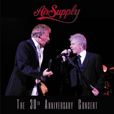The 30th Anniversary Concert (Live at Casino Rama) - Air Supply