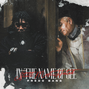 Fredo Bang - In The Name Of Gee (Still Most Hated)