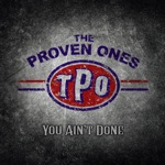 The Proven Ones - I Ain't Good for Nothin