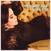 Flora Martinez - Me Equivoqué Otra Vez