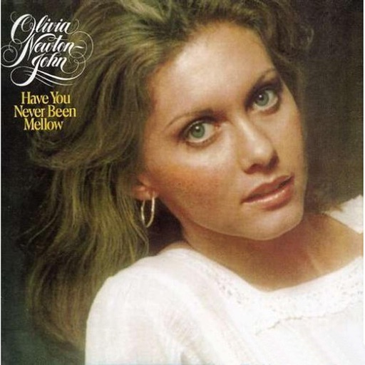 Art for Have You Never Been Mellow by Olivia Newton-John