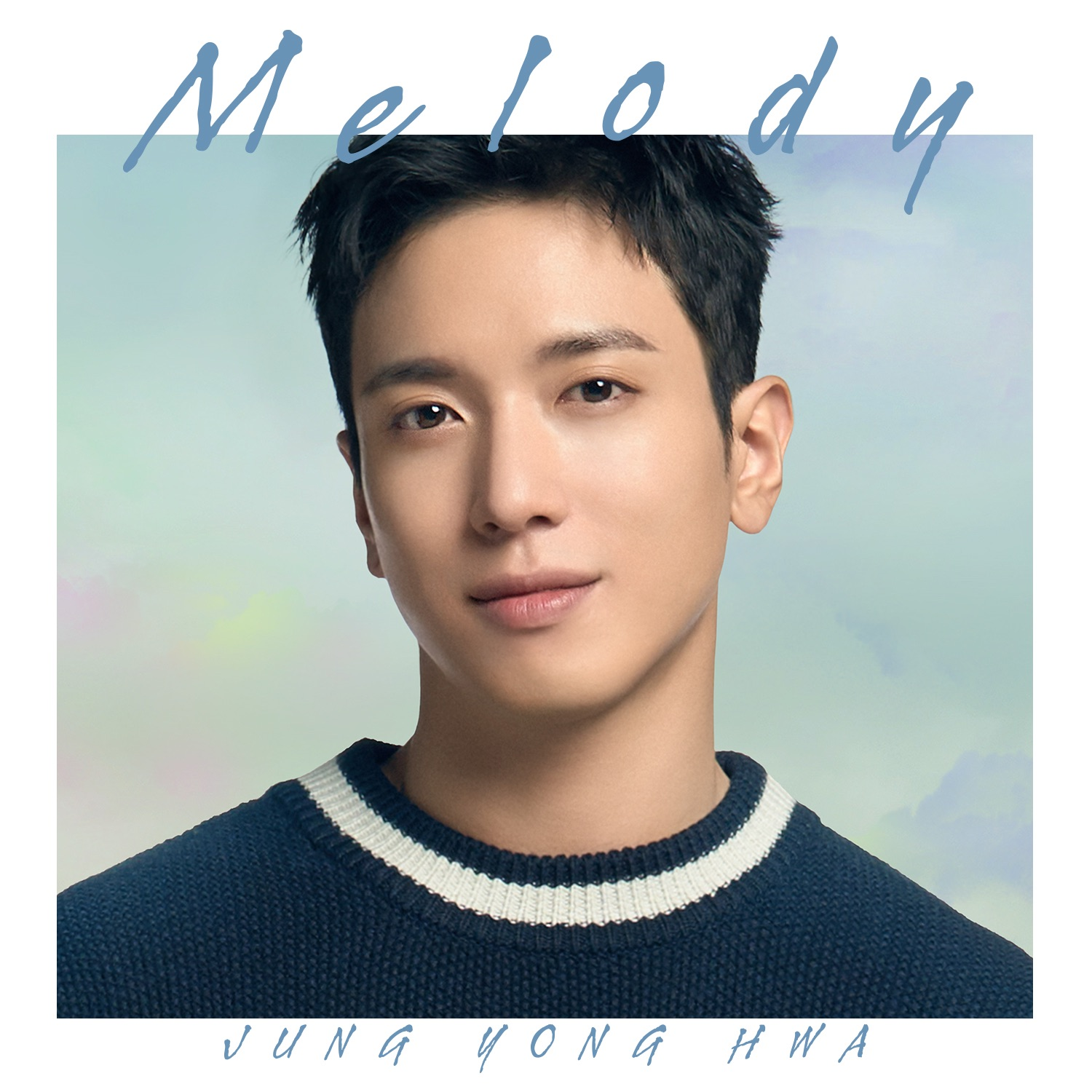 Jung Yong Hwa – Melody – Single