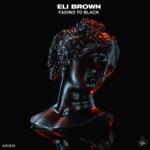 Eli Brown - Fading to Black