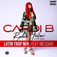 Bodak Yellow (feat. Messiah) [Latin Trap Remix] - Single - Cardi B