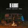 Evan Craft, Danny Gokey & Redimi2 - Be Alright  artwork