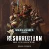 Horusian Wars: Resurrection: Warhammer 40,000, Book 1 (Unabridged) - John French