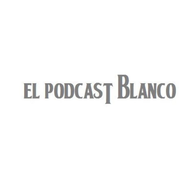 El Podcast Blanco