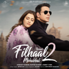 B. Praak - Filhaal2 Mohabbat (feat. Akshay Kumar, Nupur Sanon & Ammy Virk) artwork