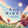 Polar Youth ft. Georgie... - All Night