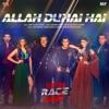 Allah Duhai Hai From Race 3 Single