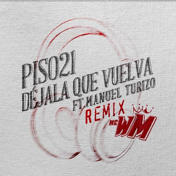 Déjala Que Vuelva (feat. Manuel Turizo) [MC WM Remix] - Single