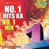 Number 1 Hits Ka Number 1 Mix