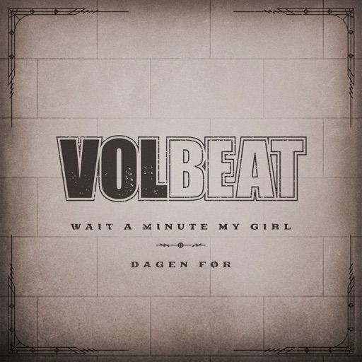 Art for Wait A Minute My Girl by Volbeat