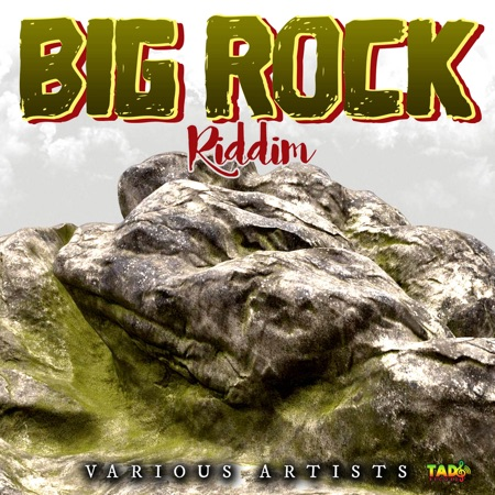 Big Rock Riddim – Tad's Record