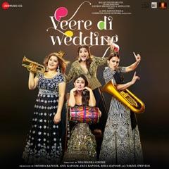 Veere Di Wedding (Original Motion Picture Soundtrack)