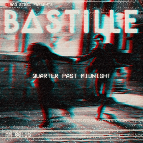 Bastille - Quarter Past Midnight (Nathan C Mix)