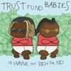 Trust Fund Babies by Lil Wayne & Rich The Kid