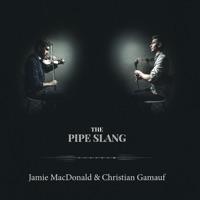 The Pipe Slang by Jamie MacDonald & Christian Gamauf on Apple Music