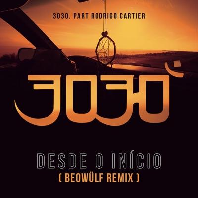Desde o Início (Beowülf Remix) - Single - 3030