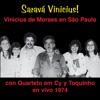 Saravá Vinicius (ao Vivo Em São Paulo 1974)
