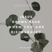 Jesus Draws Near When You Are Discouraged (Live in Israel)