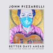 Better Days Ahead (Solo Guitar Takes on Pat Metheny)