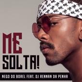 Nego do Borel - Me Solta (feat. DJ Rennan da Penha)