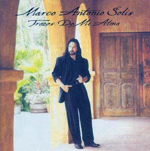Marco Antonio Solís - Si No Te Hubieras Ido