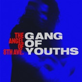 Gang of Youths - the angel of 8th ave.