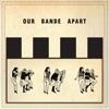 Our Bande Apart by サード・アイ・ブラインド