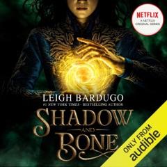 Shadow and Bone (Unabridged)