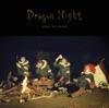 Dragon Night - Single- SEKAI NO OWARI