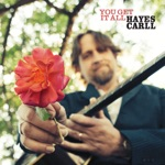 Hayes Carll - You Get It All