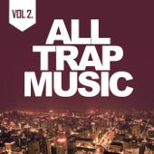 All Trap Music, Vol. 2