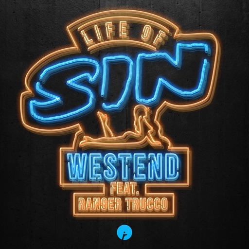 Life of Sin (feat. Ranger Trucco) - Single by Westend & Ranger Trucco